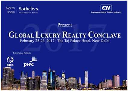 India –First CII-Sotheby's Global Luxury Realty Conclave on 25-26 Feb at Taj Palace