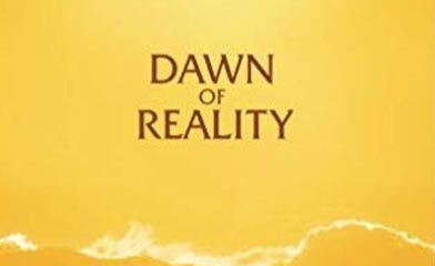 Dawn of Reality