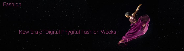 Digital Phygital Fashion Weeks